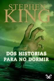 DOS HISTORIAS PARA NO DORMIR