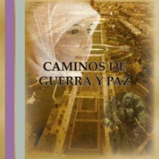 CAMINOS DE GUERRA Y PAZ