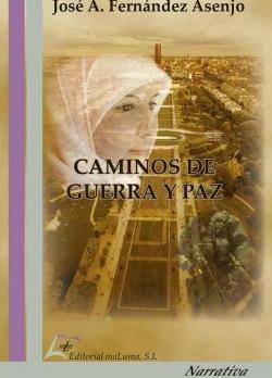 CAMINOS DE GUERRA Y PAZ
