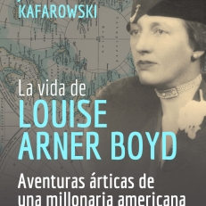 LA VIDA DE LOUISE ARNER BOYD