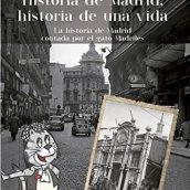 HISTORIA DE MADRID, HISTORIA DE UNA VIDA