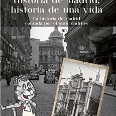 HISTORIA DE MADRID, HISTORIA DE UNA VIDA