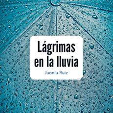 LÁGRIMAS EN LA LLUVIA