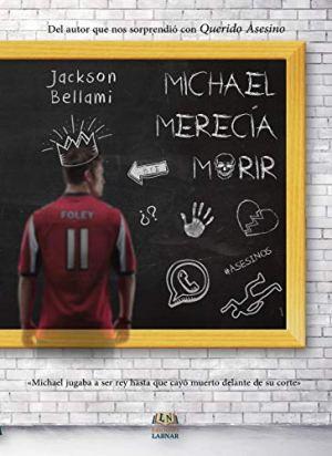 MICHAEL MERECÍA MORIR - JACKSON BELLAMI - EDITORIAL LABNAR