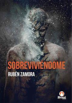 SOBREVIVIÉNDOME - RUBÉN ZAMORA - EDITORIAL DRAKUL