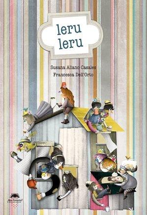 LERU LERU - SUSANA ALIANO Y FRANCESCA DELL'ORTO - EDITORIAL MÁS PIMIENTA