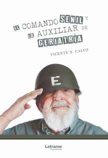 EL COMANDO SENIL Y LA AUXILIAR DE GERIATRÍA