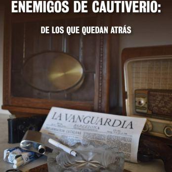ENEMIGOS DE CAUTIVERIO: DE LOS QUE QUEDAN ATRÁS