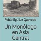 UN MONÓLOGO EN ASIA CENTRAL