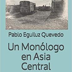 UN MONÓLOGO EN ASIA CENTRAL