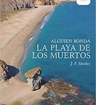 ALGUIEN RONDA LA PLAYA DE LOS MUERTOS