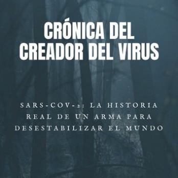 CRÓNICA DEL CREADOR DEL VIRUS