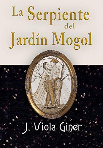 LA SERPIENTE DEL JARDÍN MOGOL